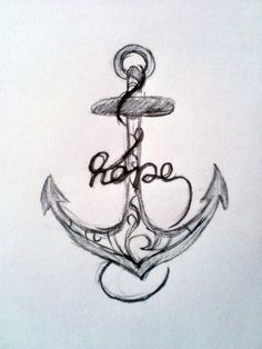Anchor Tattoo - I like this one but instead of hope I would put the word music meaning music is my anchor !