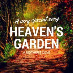 "Beautiful Song ""Heaven's Garden"" A tribute to a mothers love - Kieran Br..."
