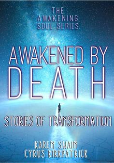 AWAKENED by Death: Stories of Transformation, is the first book in the Awakening Soul Series. Twelve incredible authors have shared their personal stories of being transformed and having a spiritual awakening, from going through a death experience.   Some from the death of a loved one, or an Near Death Experience, some from out of body experiences, or investigating life after death to alleviate the fear of dying. We know you will Love this book!