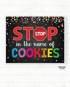 Stop in the Name of Cookies Sign Stop Cookies for Sale Scout Scout Mom, Daisy Girl Scouts, Boy Scouts, Girl Scout Cookie Sales, Girl Scout Cookies, Gs Cookies, Custom Cookies, Girl Scout Shirts, How To Attract Customers