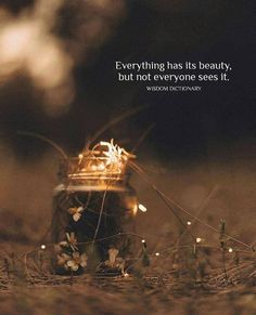 Inspirational Positive Quotes :Everything has its beauty..