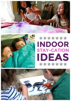 The best staycation ideas for keeping kids entertained and having fun when you can't (or don't want to) go outside!