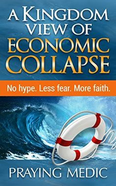 A Kingdom View of Economic Collapse Book Club Books, The Book, Arise And Shine, Books To Buy, Pray, Medical, Kindle, Amazon, Average Person