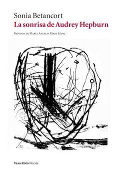 #recomiendo #poemario @islasonia #LasonrisadeAudreyHepburn @Vaso_Roto #RomeroBarea @literalmagazine @rosemarysalum https://romerobarea.wordpress.com/2015/08/08/ave-audrey-hepburn-llena-eres-de-gracia/ …