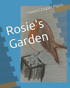 Rosie's Garden by Gwyn Cooper Flynn https://www.amazon.co.uk/dp/1520426348/ref=cm_sw_r_pi_dp_x_xh0Iyb9X8J7Z0