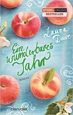 Ein wunderbares Jahr: Roman: Amazon.de: Laura Dave, Ivana Marinovic: Bücher