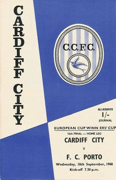 Cardiff City 2 FC Porto 2 in Sept 1968 at Ninian Park. The programme cover for the European Cup Winners Cup Round, Leg. Cardiff City Football, Cardiff City Fc, Fc Porto, Sheffield United, European Cup, Football Program, Aston Villa, Swansea, Fa Cup
