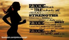 """""""Running lets me be my true authentic self...Running brings out the best and the worst in me. It shows that if I push through and persevere that I can accomplish ANYTHING. Running is who I am and who I want to be."""