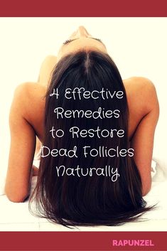 Restore damaged locks and rejuvenate dormant follicles with these homemade tricks #hairgrowth #naturalhairlosscures #haircare #DIYbeauty http://www.simplyrapunzel.com/blogs/rapunzel/114328004-4-effective-remedies-to-restore-dead-follicles-naturally