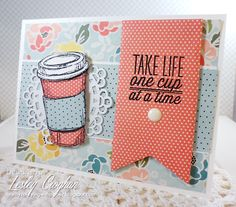 Lesley Croghan: Always Playing with Paper – Coffee Lovers Spring Hop - 2/27/15.  (SU: Perfect Blend.  Verve: One Cup - sentiment.)