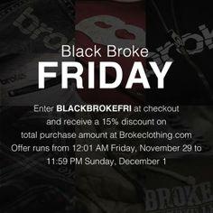 Black Broke Friday su www.brokeclothing.com Inserisci BLACKBROKEFRI al momento dell'acquisto e ricevi subito il 15% di sconto.  Black Broke Friday at www.brokeclothing.com Enter BLACKBROKEFRI at checkout and receive a 15% discount on total purchase.