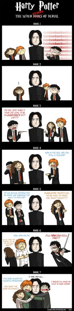 Harry Potter and Snape: The 7 Stages of Denial. Unless you've loved Snape from the beginning. Harry Potter World, Memes Do Harry Potter, Mundo Harry Potter, Harry Potter Fandom, Harry Potter Comics, Severus Rogue, Severus Snape, Snape Harry, Draco Malfoy