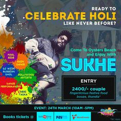 #CelebrateHoli with #OystersBeach on 24th March! Enjoy with #Sukhe, #Bollywood Artists, #RainDance, #DJ, #DancePerformance, Festive #Food and much more! Hurry, book your tickets now to reserve your space  Tickets are available at #BookMyShow, #PayTM & #MeraEvents & on our website too: http://bit.ly/251uDqh You can also call at +91-0124-4581000 & 9818689907 for ticket bookings. #HappyHoli #CelebrateHoli #RangeelaRe