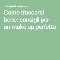 Come truccarsi bene: consigli per un make up perfetto