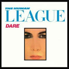 Best Albums of 1982 Covered Variety of Styles Beyond New Wave: The Human League - 'Dare' Lps, Human League Dare, I Believe In Love, You Dont Want Me, Best Albums, Vinyl Cover, Cover Art, Human Emotions, Music Albums