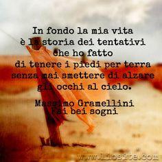 Massimo Gramellini - In fondo la mia vita è la storia [..]  ✾◕‿◕✾  #MassimoGramellini, #vita, #sogni, #citazioni, #citazioniItaliane, #liosite, #ItalianQuotes, #visualTag, #GraphTag, #ImmaginiParlanti,#perledisaggezza, #perledacondividere, #cielo,