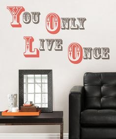 Take a look at this 'YOLO - You Only Live Once' Wall Art by WallPops! on #zulily today!