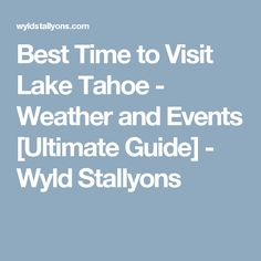 Best Time To Visit Lake Tahoe