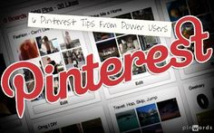 6 Pinterest Tips From Power Users    Words added on pinwords.com