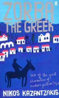 "Zorba The Greek - Nikos Kazantzakis ~ One of the books that can be a map to find ""good"" life Martin Scorsese, Sinbad The Sailor, Zorba The Greek, Roman, Library Week, Modern Books, Fiction Books, The Guardian, My Books"