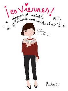 viernes_luciabe Girl Quotes, Funny Quotes, Best Quotes, I Love Mondays, Happy Wishes, Mr Wonderful, Wonder Quotes, Printable Quotes, Illustration Sketches
