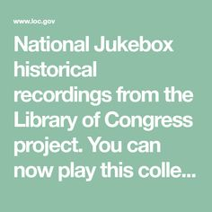 National Jukebox historical recordings from the Library of Congress project. You can now play this collection of old music from the early 20th century online.   Library of Congress LOC.gov