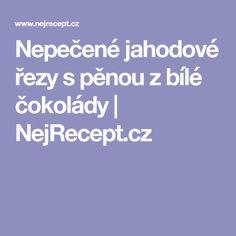 Nepečené jahodové řezy s pěnou z bílé čokolády | NejRecept.cz