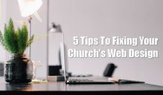 5 Tips To Fixing Your Church's Web Design