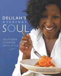 Delilah's Everyday Soul: Southern Cooking with Style by Delilah Winder