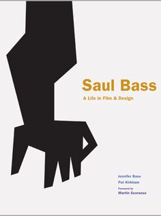 I've been waiting for a book about Saul Bass since I was bookseller. Now Saul Bass: A Life In Film & Design is finally in bookstores, Ian Albinson of the Saul Bass, Film Poster Design, Buch Design, Famous Logos, Martin Scorsese, Film Posters, Book Cover Design, Business Design, Logo Design