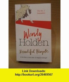Beautiful People Wendy Holden ,   ,  , ASIN: B005DGK5RY , tutorials , pdf , ebook , torrent , downloads , rapidshare , filesonic , hotfile , megaupload , fileserve