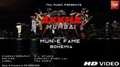 Akkha Mumbai Mun-E Fame Feat. Bohemia HD Video Song