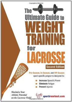 Ultimate Guide to Weight Training for Lacrosse (Ultimate Guide to Weight Training: Lacrosse) Lacrosse Sport, Lacrosse Quotes, Girls Lacrosse, Lacrosse Brand, Women's Lacrosse, Weight Training Programs, Lacrosse Sticks, Team Mom, Sports Mom