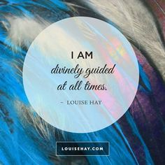 I am Divinely guided at all time