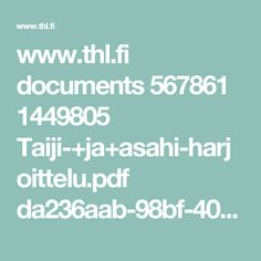www.thl.fi documents 567861 1449805 Taiji-+ja+asahi-harjoittelu.pdf da236aab-98bf-4092-a7d4-b7eb0e70081f