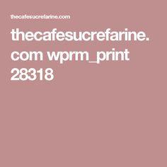 thecafesucrefarine.com wprm_print 28318