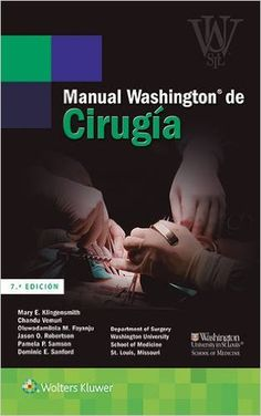 Manual Washington® de cirugía / Mary E. Klingensmith  DISPONIBLE EN: http://biblos.uam.es/uhtbin/cgisirsi/UAM/FILOSOFIA/0/5?searchdata1=%209788416353927