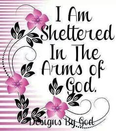 There is safely in God's arms