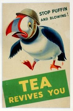"""Stop puffin and blowing! Tea revives you!"" Vintage poster."