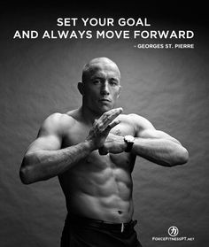 Georges St. Pierre, MMA, Martial Arts, Wisdom, Quotes, UFC, Fitness, Motivation, Dedication, Discipline, Progress, Personal Training, Goals, Inspiration, Encouragement, Force Fitness, GSP