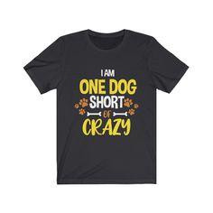 One Dog Short Of Crazy - Dark Grey / S