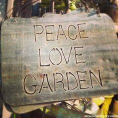 Peace, Love Garden Sign