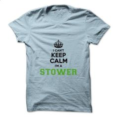 I cant keep calm Im a STOWER - #monogrammed gift #hoodies/jackets