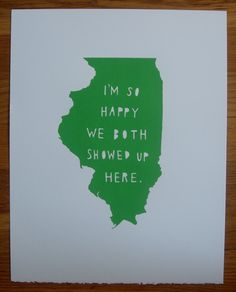 I'm So Happy We Both Showed Up Here Illinois ~by Two Sarahs on Etsy