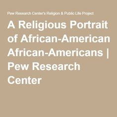 This article suggests that Africans Americans are the most religious group. Cragun explains the correlation between religiosity and race.