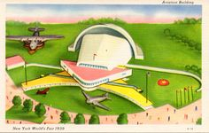 1939 NEW YORK WORLD'S FAIR AVIATION BUILDING. Located on a large tract of land in the transportation area, the aviation exhibit gives the visitor a realistic picture of a busy metropolitan air port. The exhibit inside the hangar displays the most advanced types of transport planes. The dome-like rear portion holds an invisibly suspended transport plane in full fight against a projected night sky. (Grinnell Litho Co. A13)