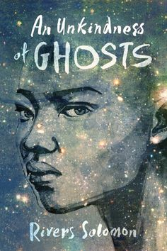 An Unkindness of Ghosts (Sept 2017)