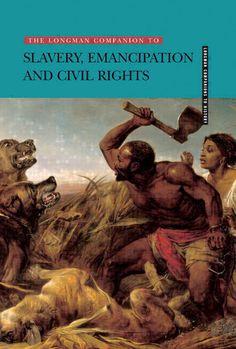 """The Longman Companion to Slavery, Emancipation and Civil Rights"" by Harry Harmer."