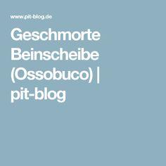 Geschmorte Beinscheibe (Ossobuco) | pit-blog