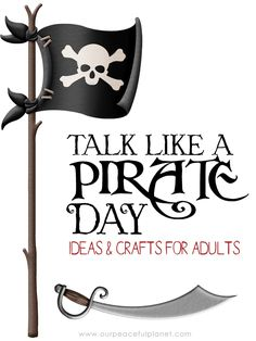 Ahoy mateys! It be Talk Like a Pirate day and we be sharing all types of booty fer yer Swashbucklin'. Grab yer pirate hat and eye patch and join in the fun!